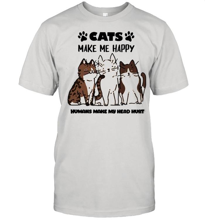 Cats Make Me Happy Humans Make My Head Hurt 2021 shirt