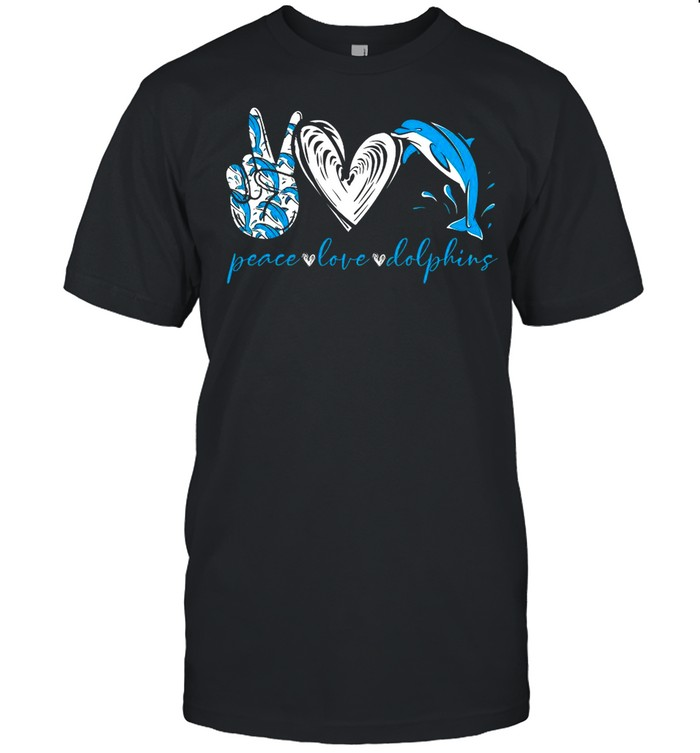 Peace Love And Dolphins 2021 shirt