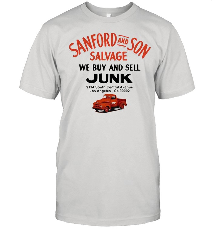 Sanford And Son Salvage We Buy And Sell Junk Car shirt