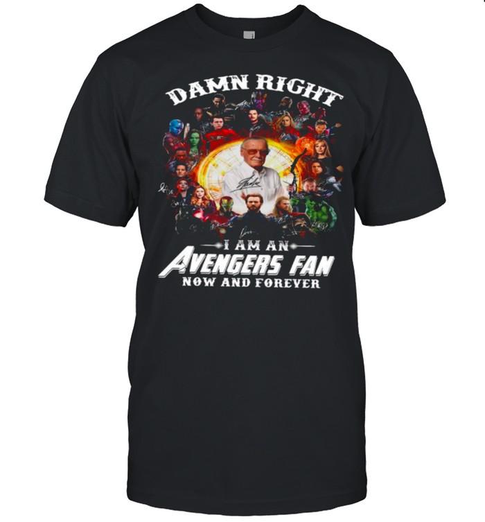 Marvel Avengers Damn Right Im An Avengers Fan Now And Forever 2021 shirt