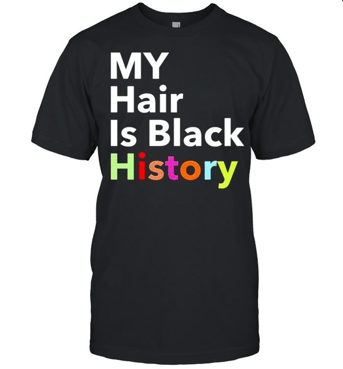 My hair is black history shirt