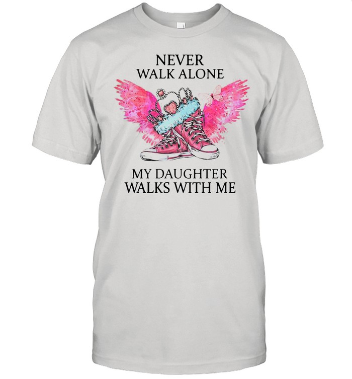 Chuck And Pearls Never Walk Alone My Daughter Walks With Me shirt