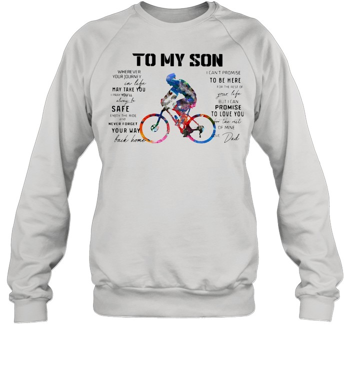 Cycling Dad To My Son Love You Colors shirt Unisex Sweatshirt