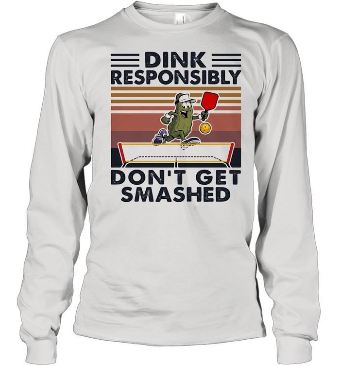 Dink Responsibly Don't Get Smashed Table Tennis Vintage shirt Long Sleeved T-shirt