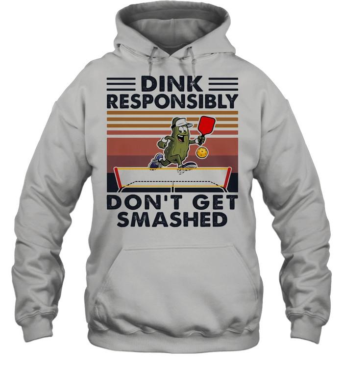 Dink Responsibly Don't Get Smashed Table Tennis Vintage shirt Unisex Hoodie