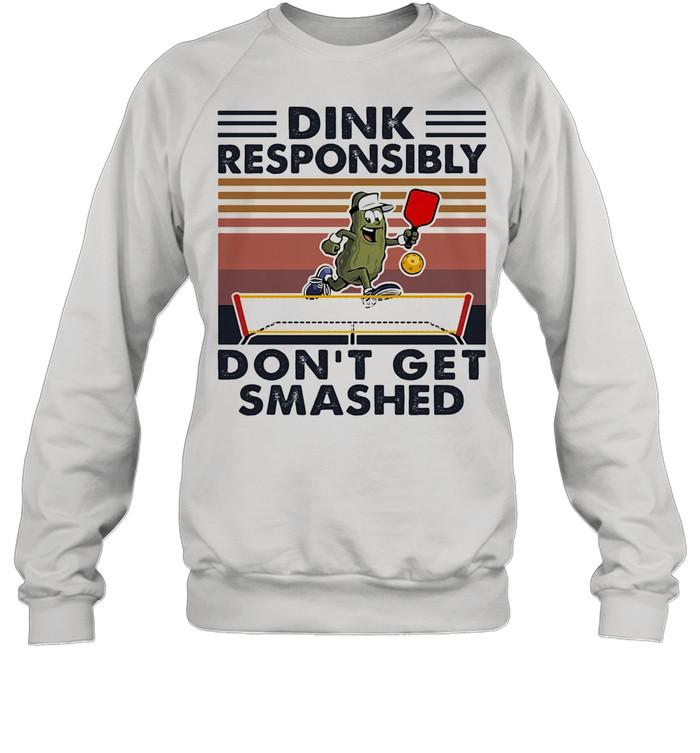Dink Responsibly Don't Get Smashed Table Tennis Vintage shirt Unisex Sweatshirt