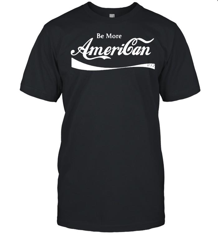 Be more American shirt