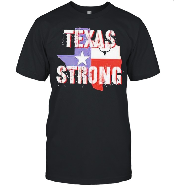 Texas flag strong 2021 shirt