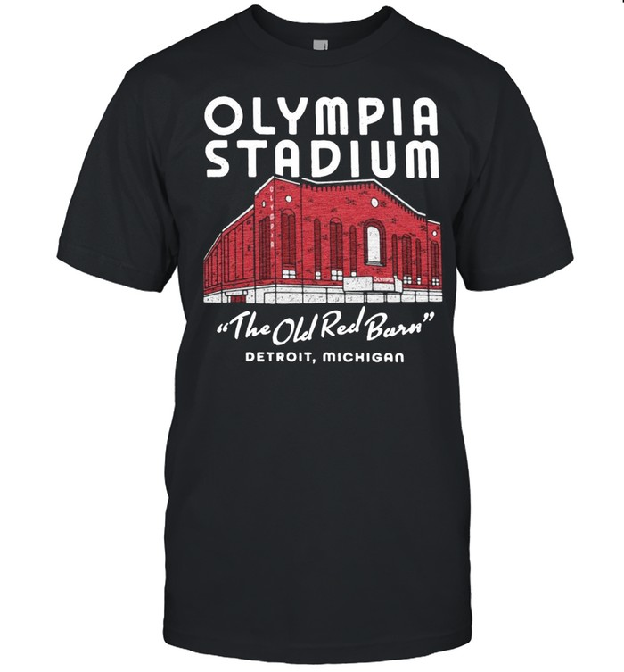Olympia Stadium The Old Red Barn Detroit Michigan shirt