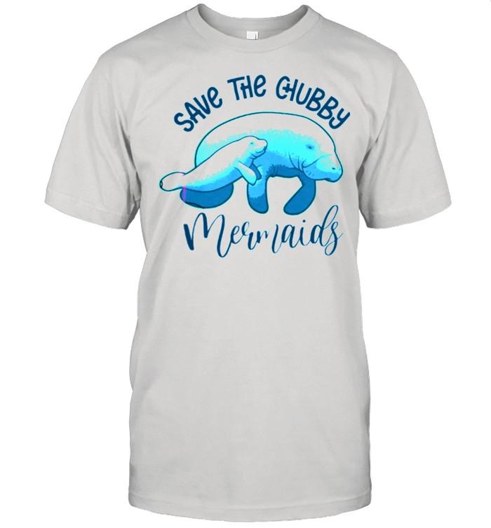 Save The Chubby Mermaids shirt