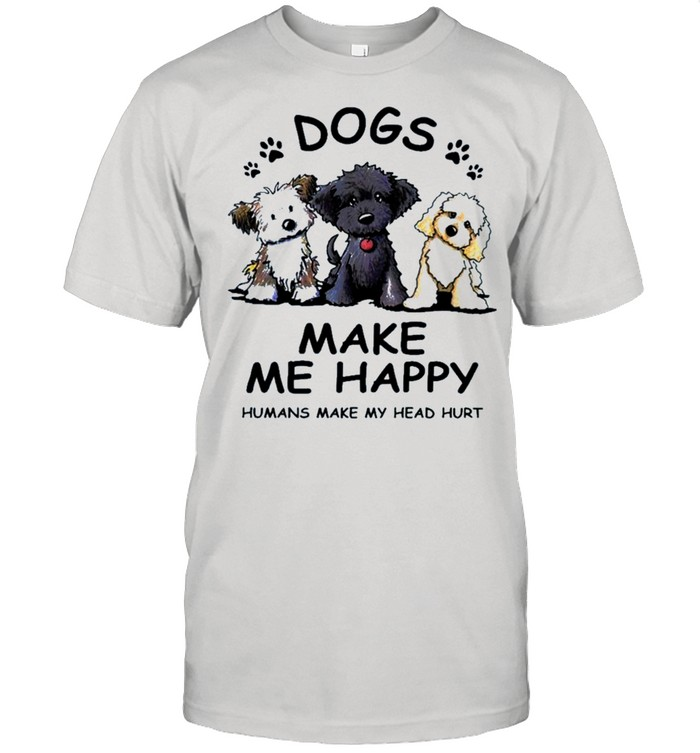2021 dogs make Me happy humans make my head hurt shirt