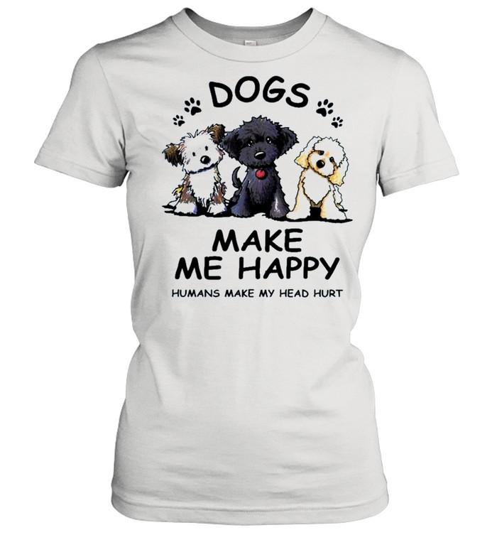 2021 dogs make Me happy humans make my head hurt shirt Classic Women's T-shirt