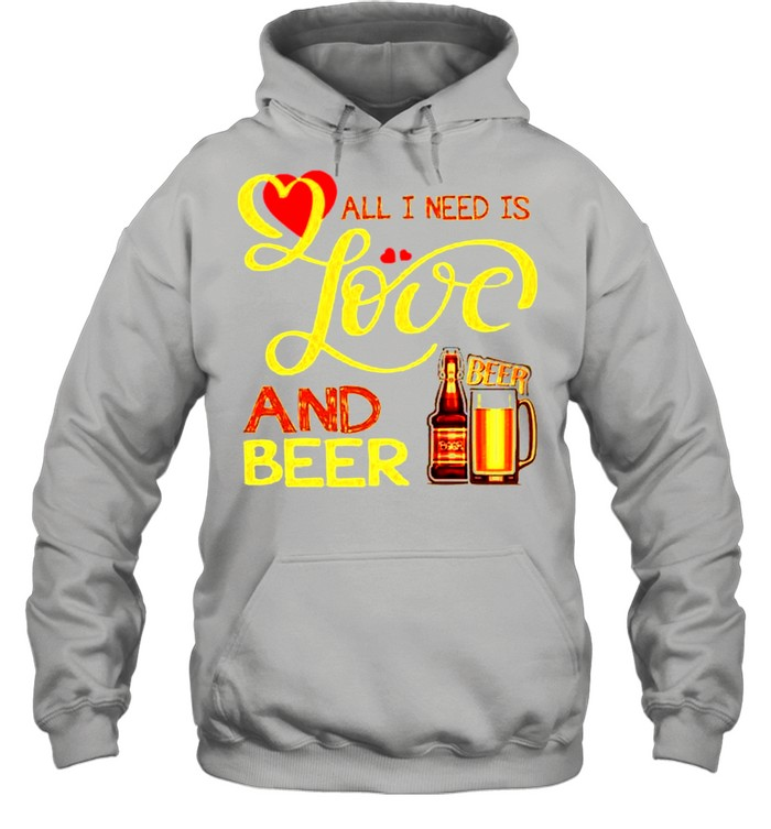 All I need is love and beer shirt Unisex Hoodie