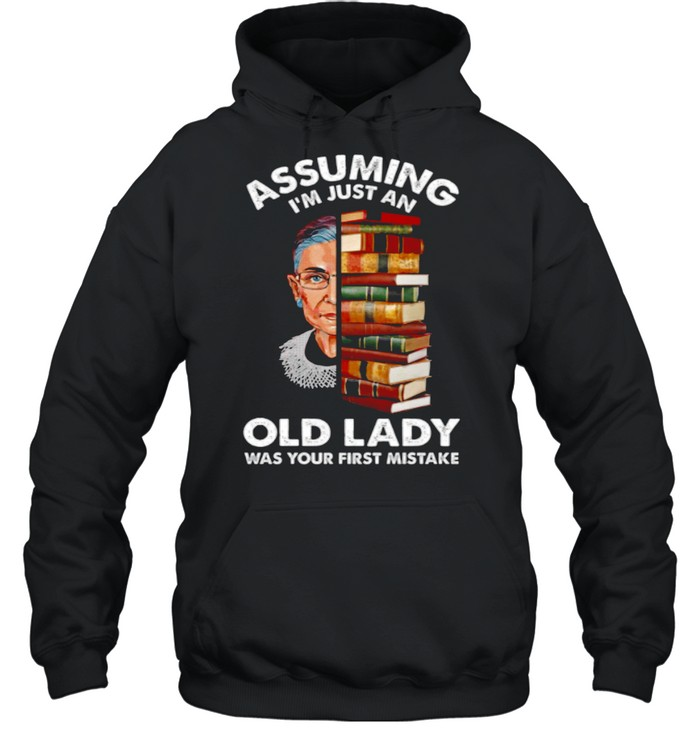 Assuming Im Just An Old Lady Was Your First Mistake shirt Unisex Hoodie