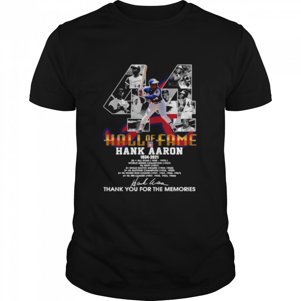 Hall Of Fame Hank Aaron 1934 2021 Signature Thanks For The Memories shirt