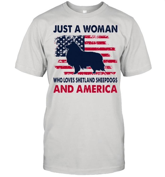 Just a woman who loves Shetland Sheepdog and america shirt