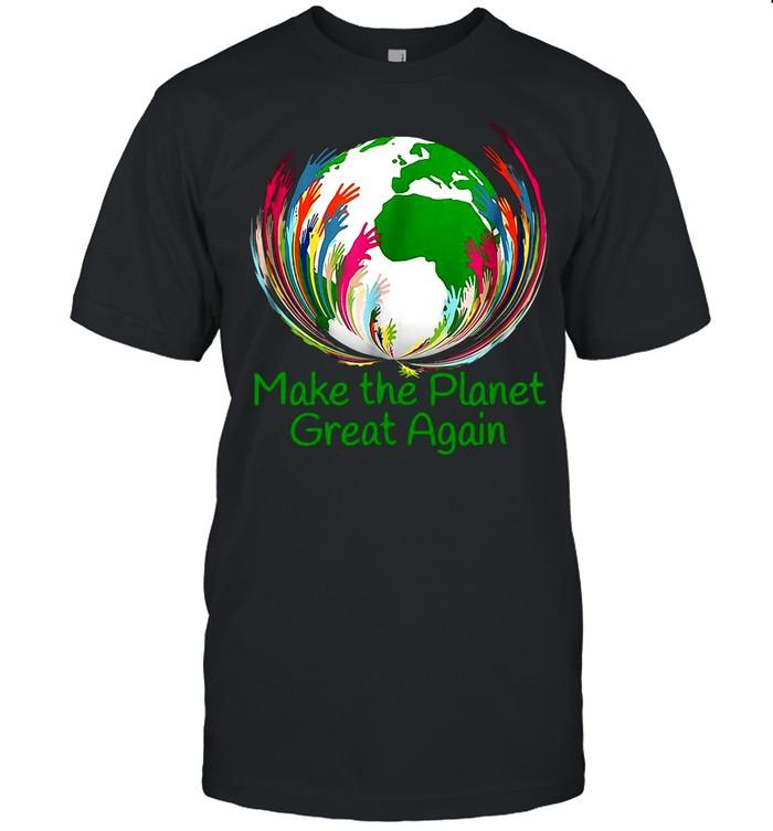 Make The Planet Great Again Environmental Climate shirt