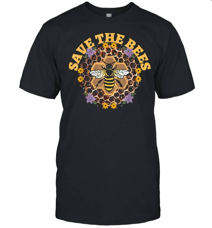 Environmentalist Save the Bees to Save the World around you shirt