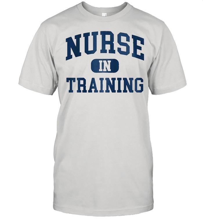 Nurse In Training Nursing Student shirt