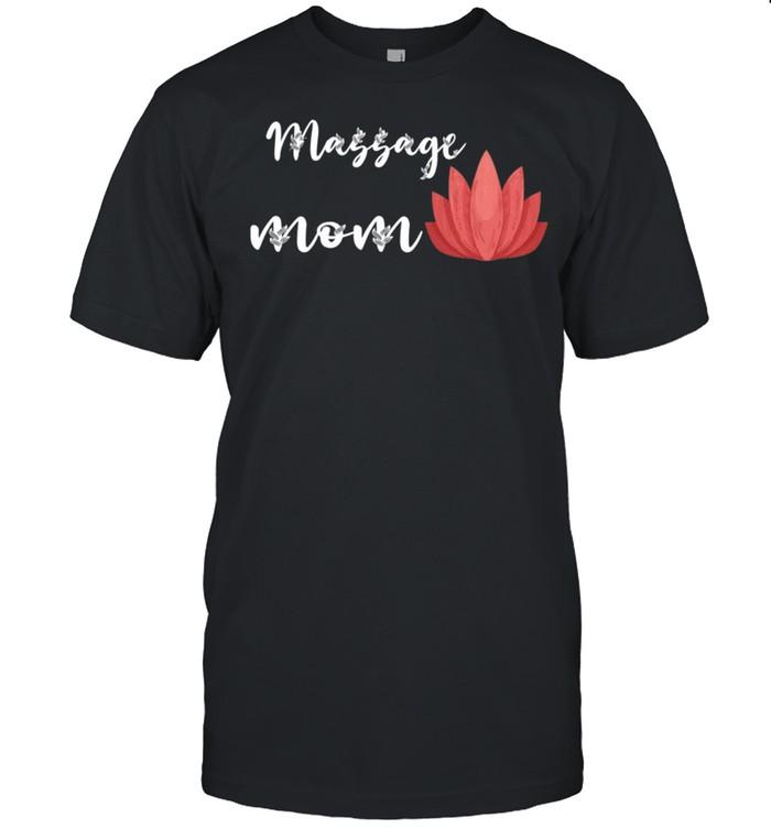 Massage Mom Spa Masseuse Mama Massage Therapist Namaste shirt