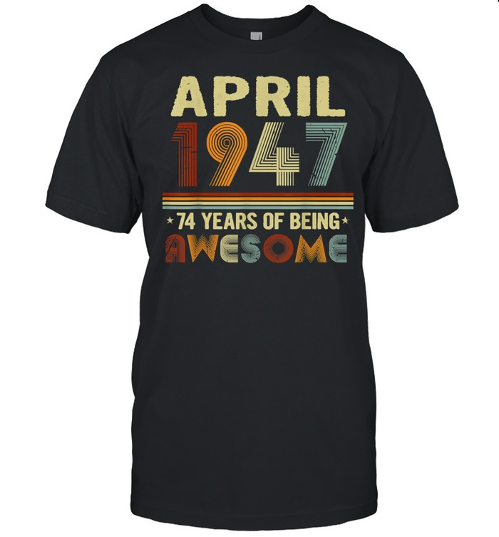 74 Years of Being Awesome 74 Years Old 74th Birthday shirt