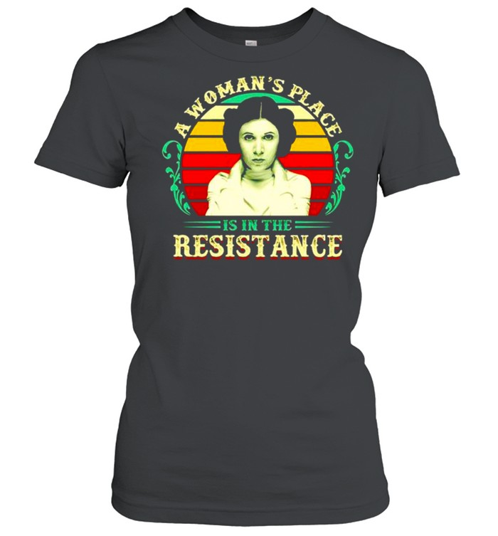 A woman's place is in the resistance vintage shirt Classic Women's T-shirt