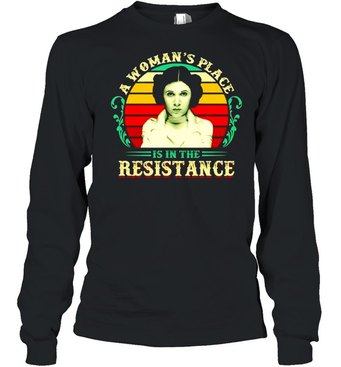 A woman's place is in the resistance vintage shirt Long Sleeved T-shirt