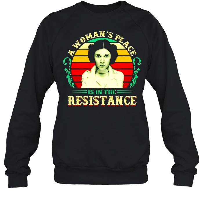 A woman's place is in the resistance vintage shirt Unisex Sweatshirt