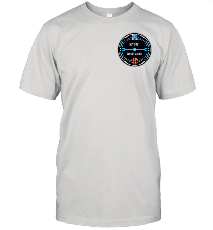 INDY 2021 THIS IS MARCH POCKET shirt