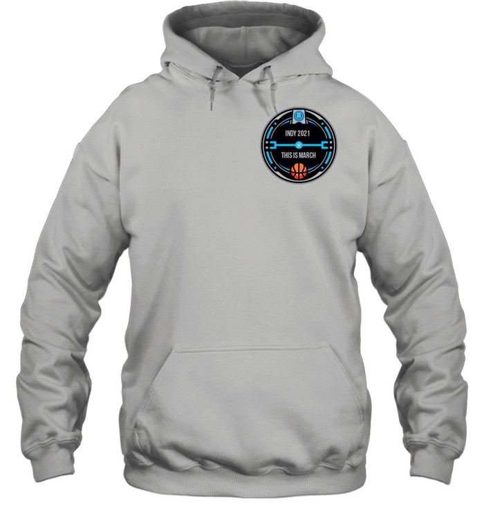 INDY 2021 THIS IS MARCH POCKET shirt Unisex Hoodie