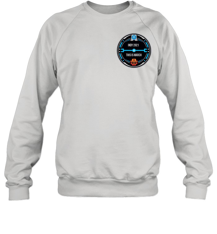 INDY 2021 THIS IS MARCH POCKET shirt Unisex Sweatshirt