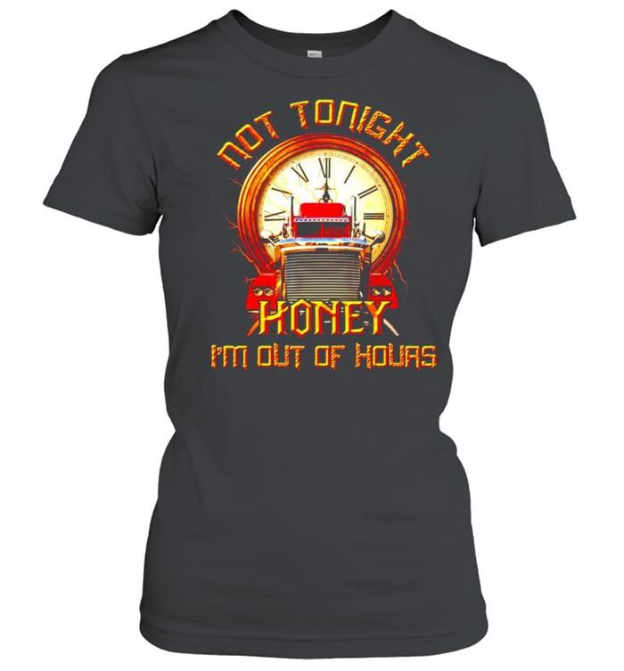 Not tonight honey I'm out of hours shirt Classic Women's T-shirt