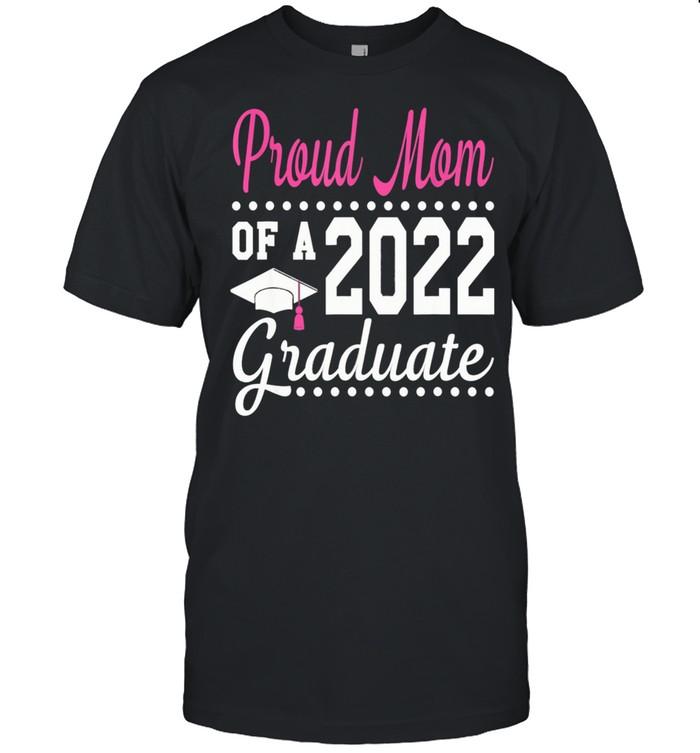 Proud Mom Of A 2022 Graduation Senior 22 Proud Family shirt