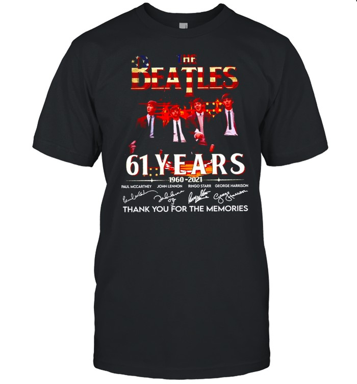 The Beatles 61 years 1960 2021 thank you for the memories signatures shirt
