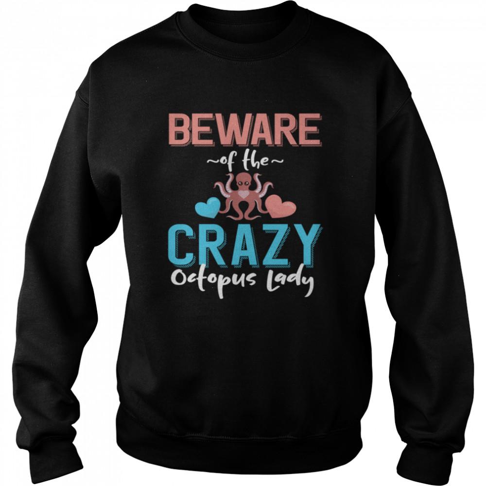 Beware of the Crazy Octopus Lady Octopus shirt Unisex Sweatshirt