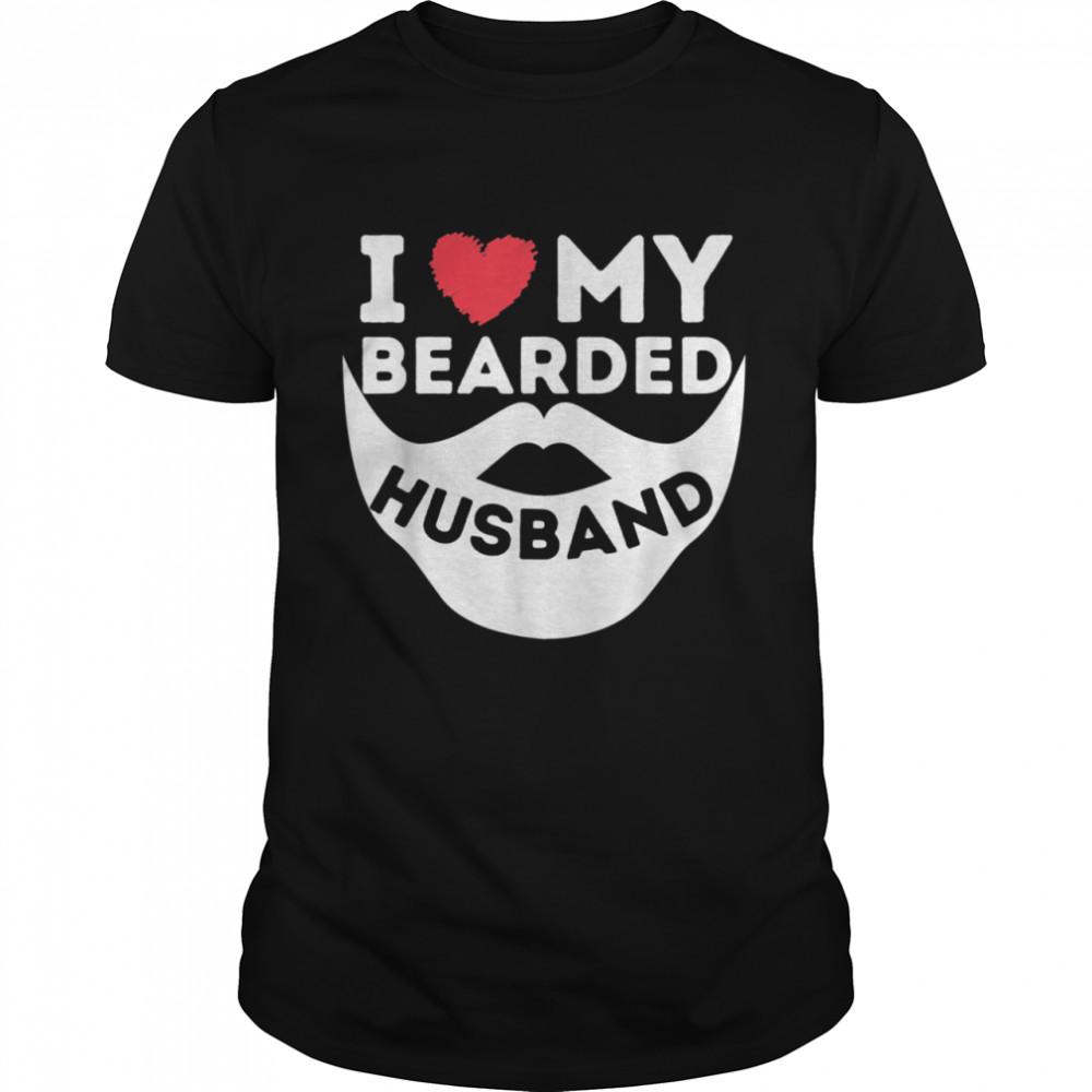 I Love My Bearded Husband Beard Wife Of Bearded Man shirt