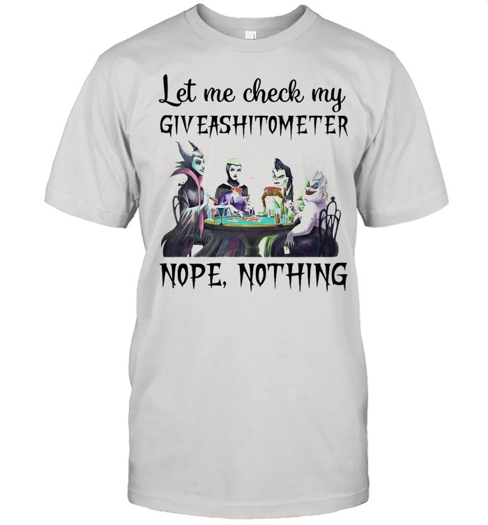 Let Me Check My Giveashittometer Nope Nothing shirt
