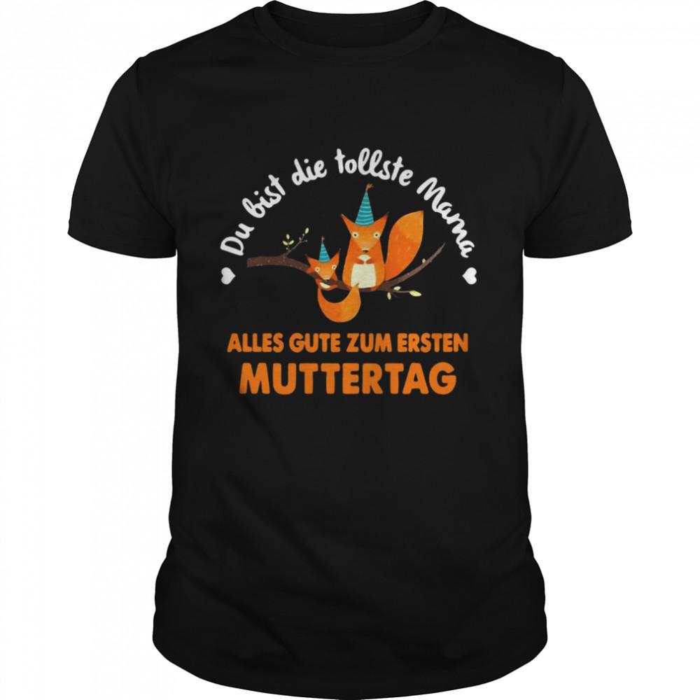 Squirrel Du Bist Die Tollste Mama Alles Gute Zum Ersten Muttertag T-shirt