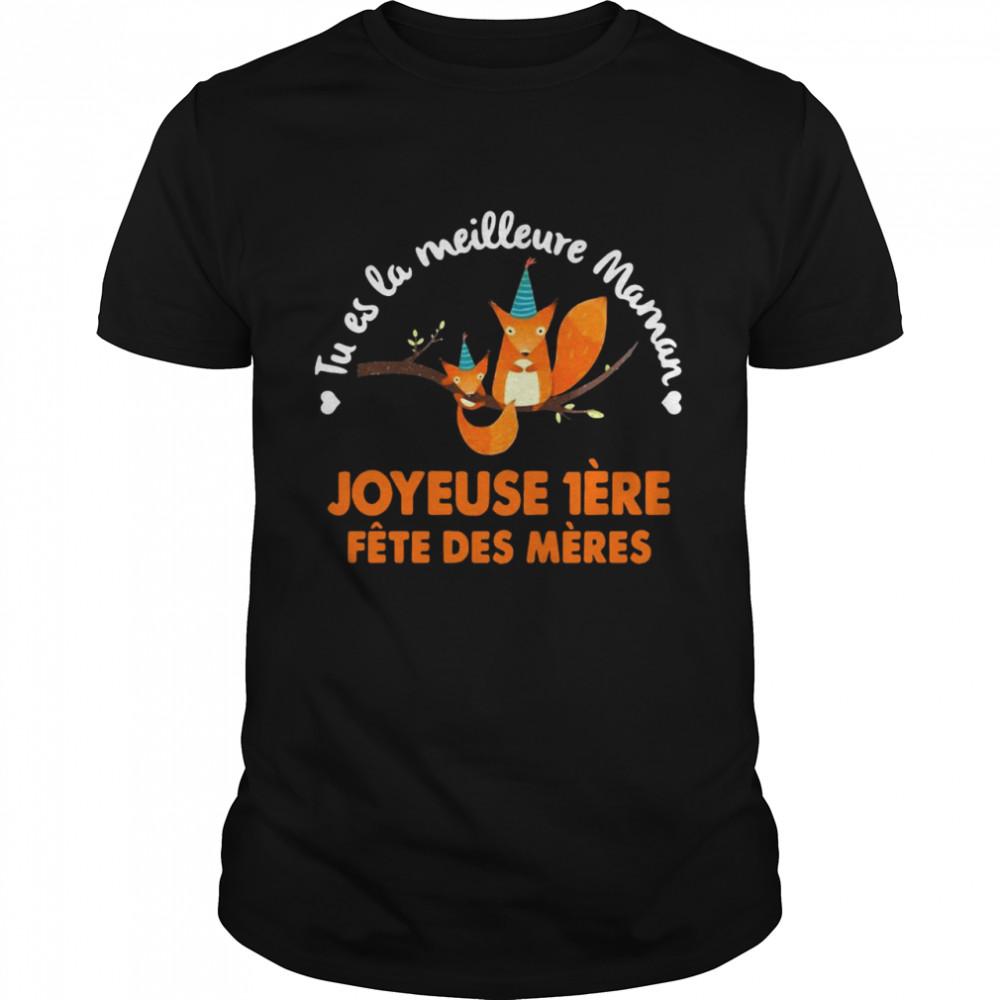 Squirrel Tu Es La Meilleure Maman Joyeuse Iere Fete Des Meres Shirt