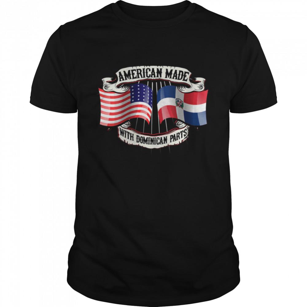 La Republica American Made With Dominican Parts Dominicanita Shirt