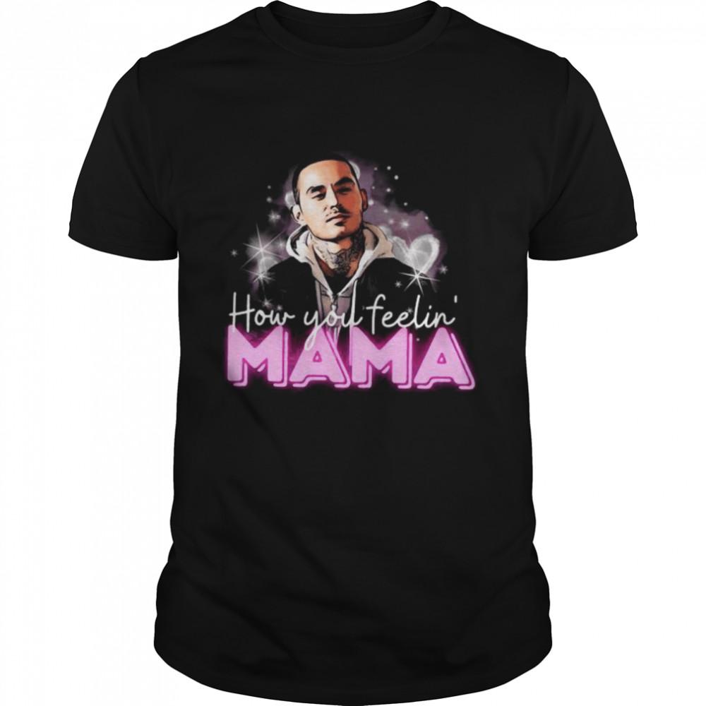 Rio Good Girls How You Feeling Mama Shirt