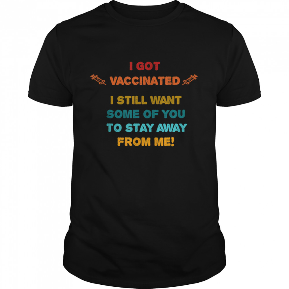 Vaccinated Vaccine Humorous Social Distancing Novelty Shirt