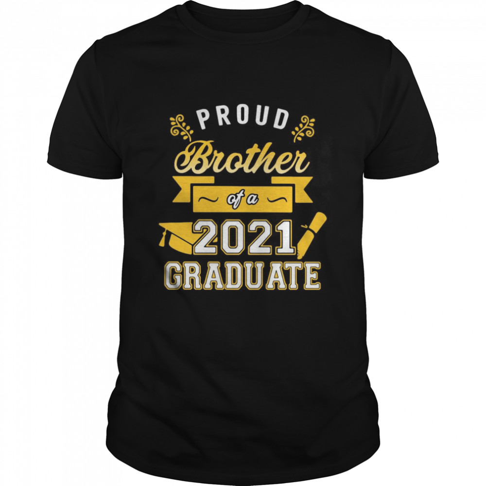 Proud Brother Of A 2021 Graduate Gold T-shirt