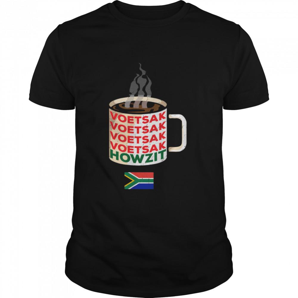 Coffee Warning Voetsek South Africa Howzit Shirt