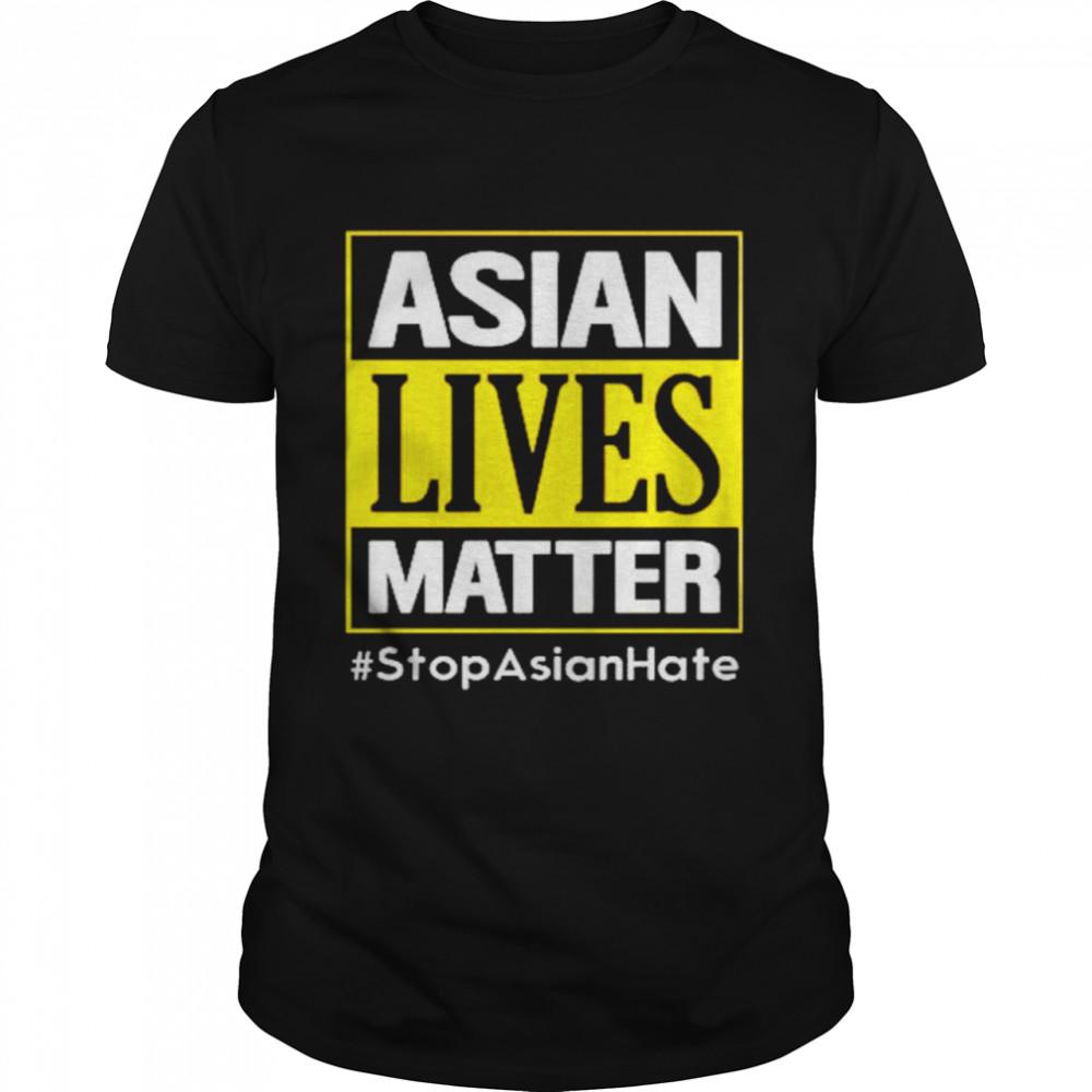 Asian lives matter #stop Asian hate shirt