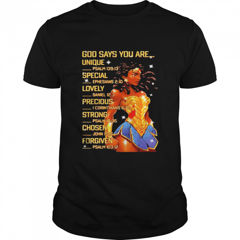 God Says You Are Unique Special Lovely Precious Chosen And Forgiven Wonder Woman Shirt
