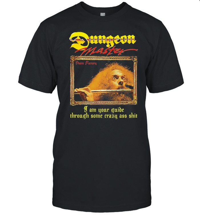 Ian anderson dungeon master I am your guide through some crazy ass shirt