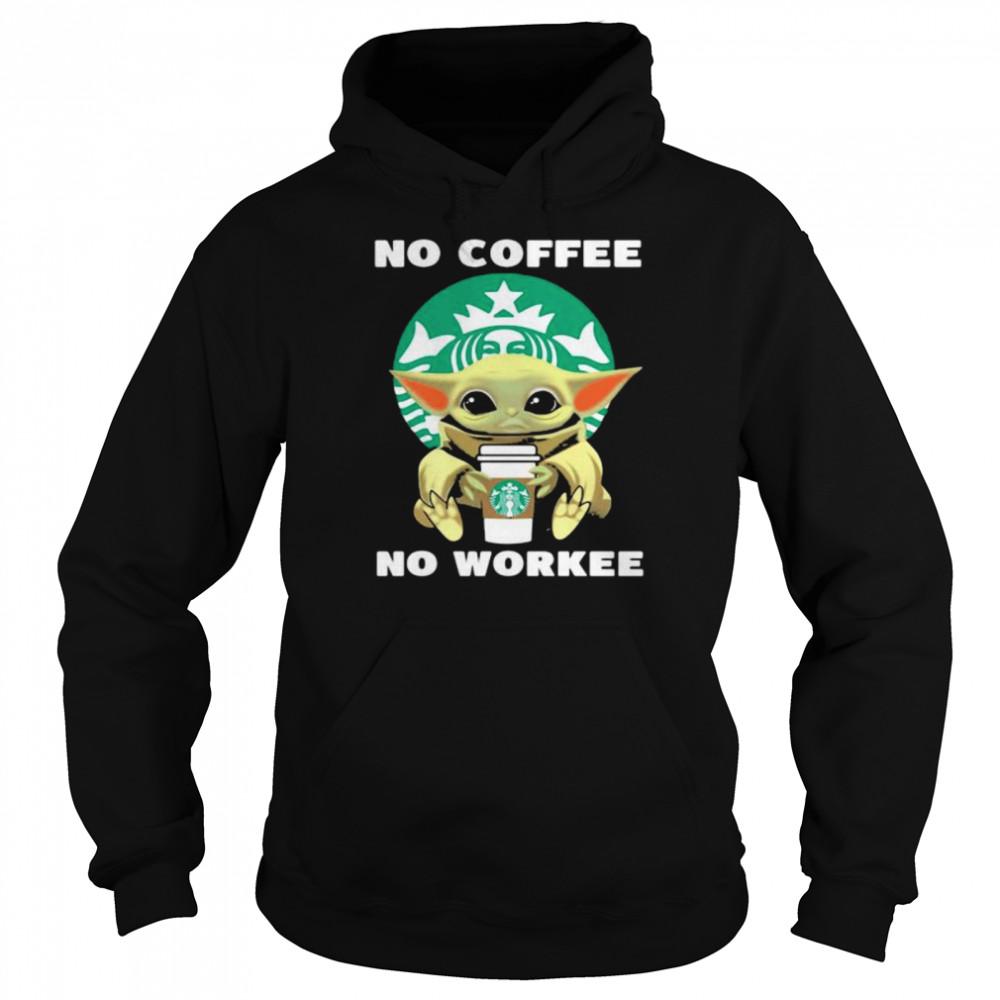 No Coffee No Workee Baby Yoda Drink Starbucks  Unisex Hoodie