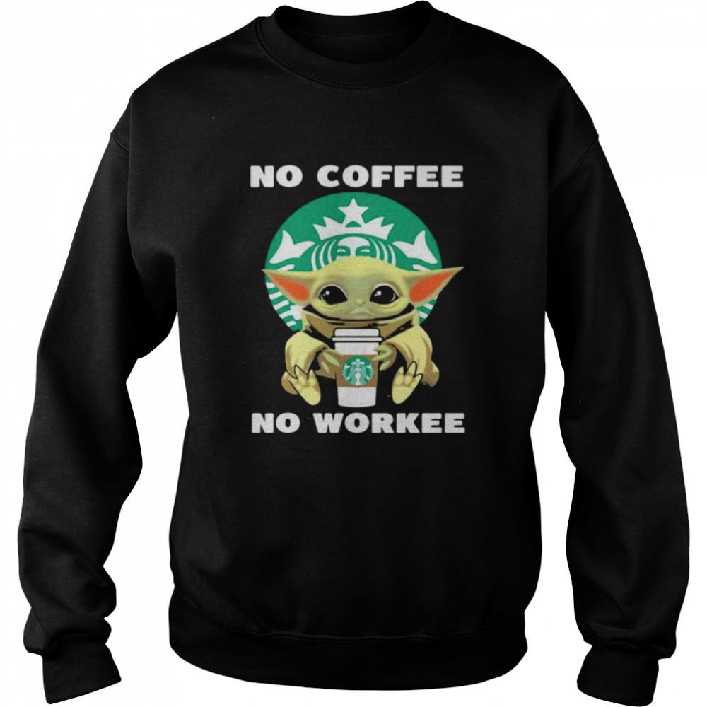 No Coffee No Workee Baby Yoda Drink Starbucks  Unisex Sweatshirt