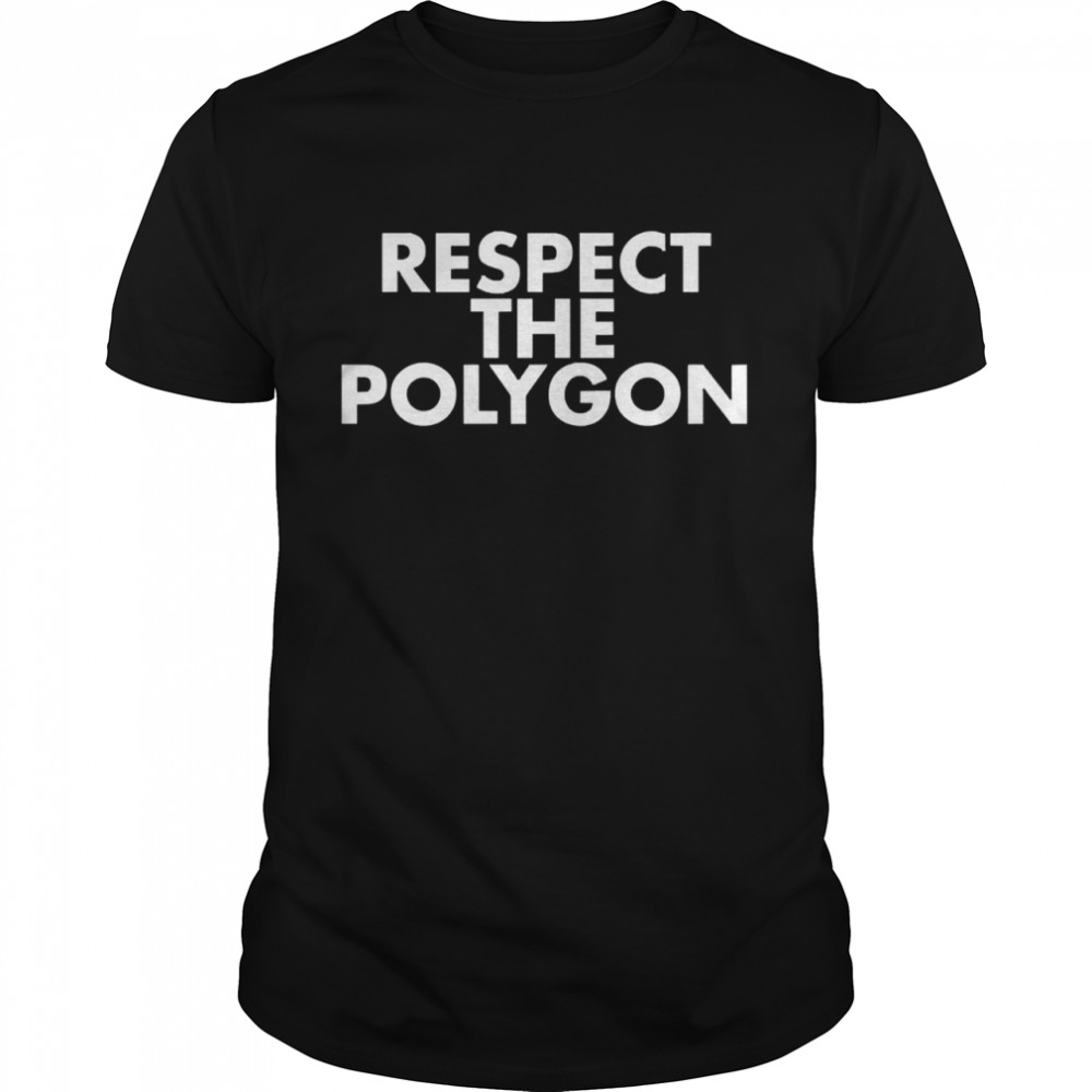 Respect The Polygon shirt